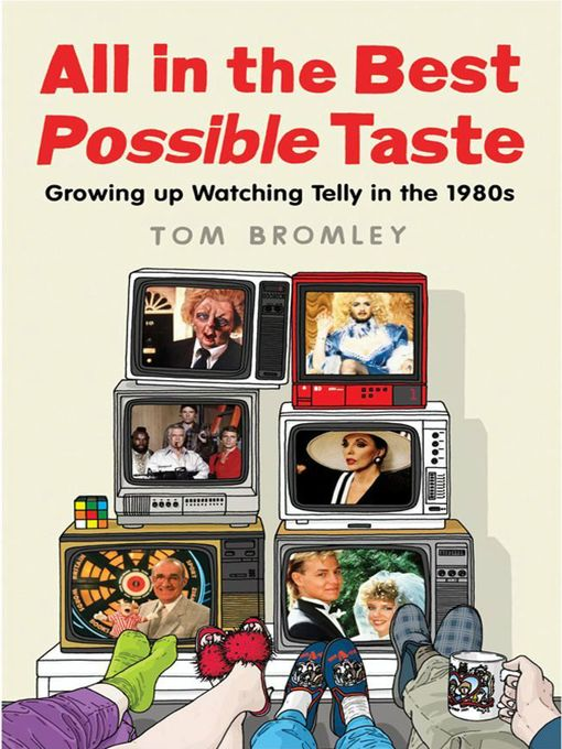 All in the Best Possible Taste (eBook): Growing Up Watching Telly in the Eighties